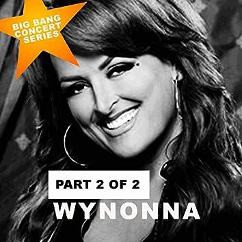 Wynonna, Pt. 2 (The Big Bang Concert Series) [Live]