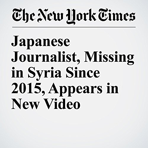 Japanese Journalist, Missing in Syria Since 2015, Appears in New Video copertina