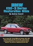 BMW E30 3 Series Restoration Bible (Brooklands Restoration Bibles) (English Edition)