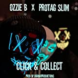 Click and Collect (feat. Ozzie b & protag slim) [Explicit]