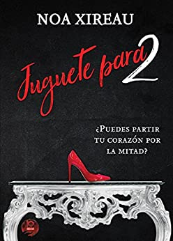 Juguete para dos (Spanish Edition) by [Noa Xireau, Khabox Editorial]