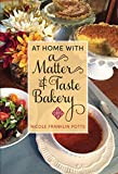 At Home with A Matter of Taste Bakery (English Edition)