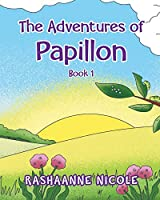 The Adventures of Papillon: Book 1