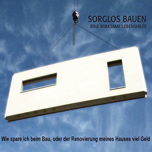 Sorglos Bauen audiobook cover art