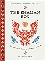 The Shaman Box: Tools for Healing, Protection, and Good Fortune
