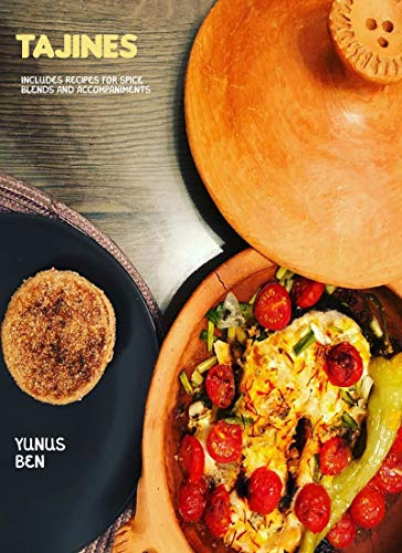 Tajine : Includes Recipes for Spice Blends and Accompaniments (English Edition)