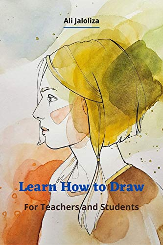 Learn How to Draw: For Teachers and Students (English Edition)