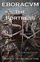 Eboracvm: The Fortress