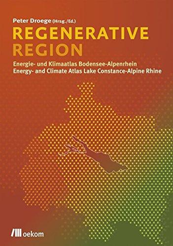Regenerative Region: Energie- und Klimaatlas Bodensee-Alpenrheintal / Energy- and Climate Atlas Lake Constance-Alpine Rhine Valley