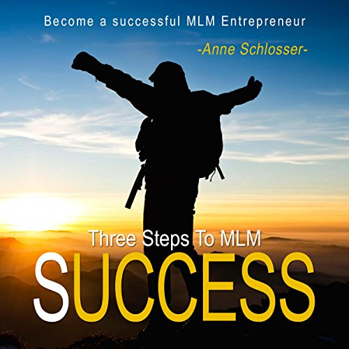Three Steps to MLM Success: Become a Successful Mlm Entrepreneur 1 Titelbild