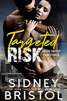 Targeted Risk (Aegis Group Task Force Book 6) by [Sidney Bristol]