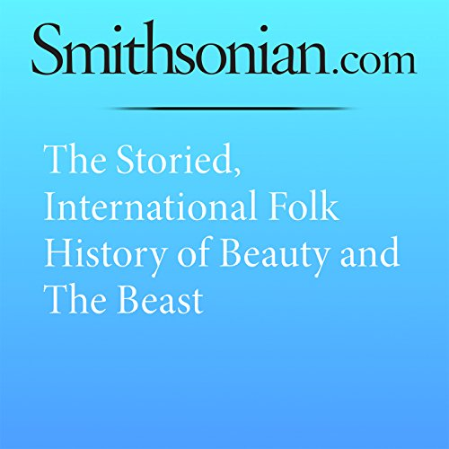 The Storied, International Folk History of Beauty and The Beast cover art