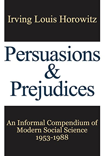 Persuasions and Prejudices: An Informal Compendium of Modern Social Science, 1953-1988 (English Edition)