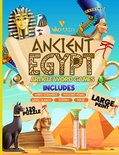 Ancient Egypt Article Word Game: Large Print Puzzle Book With Topic Based Articles On Egyptian Myth, Religion, Nile, Pharaoh, Anubis, Includes Word ... Sudoku Volume 1 (Article Word Games, Band 7)