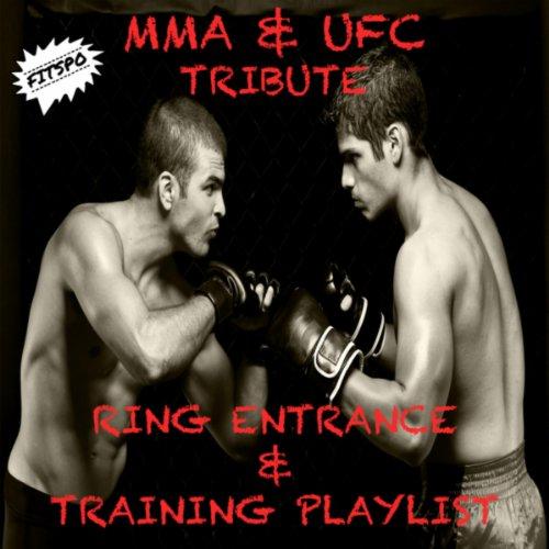 Mma & Ufc Tribute Ring Entrance & Training Playlist