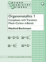 Organometallics 1: Complexes with Transition Metal-Carbon *s-bonds (Oxford Chemistry Primers) (Vol 1)