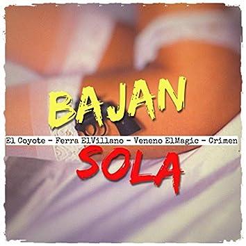 Bajan Sola (feat. El Coyote, Veneno & Crimen)