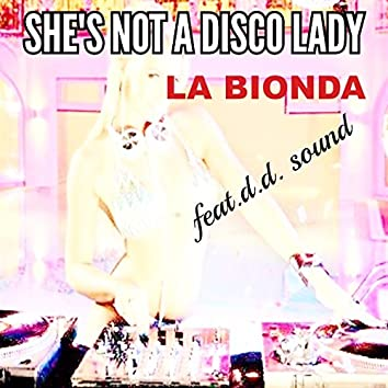 She's Not a Disco Lady (feat. D.D. Sound) [High Energy]