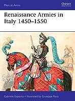 Renaissance Armies in Italy 1450-1550 (Men-at-Arms)