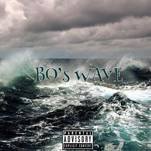 BO's Wave [Explicit]