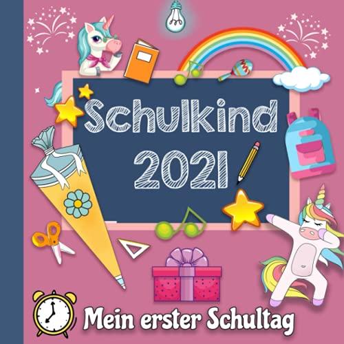 Mein erster Schultag: Einschulungsgeschenk für Mädchen zum Schulanfang, Erinnerungsbuch zum Schulstart - Geschenke für die Schultüte mit Einhorn (Eintragbücher).