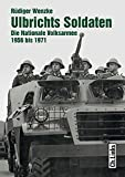 Ulbrichts Soldaten: Die Nationale Volksarmee 1956 bis 1971