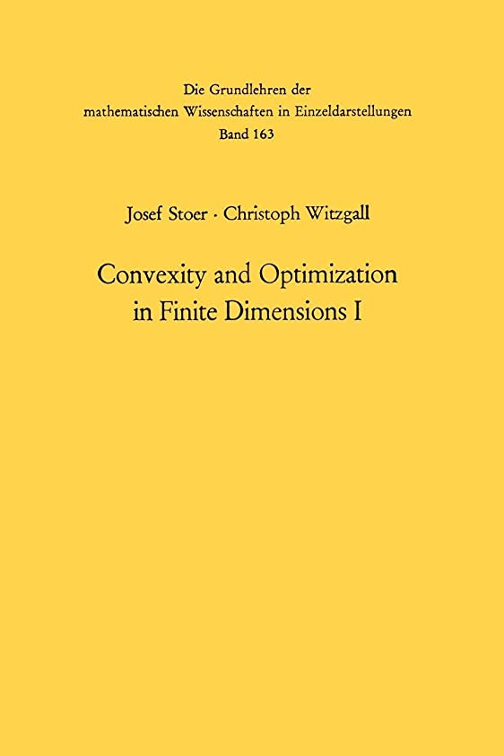 成功川寺院Convexity and Optimization in Finite Dimensions I (Grundlehren der mathematischen Wissenschaften)