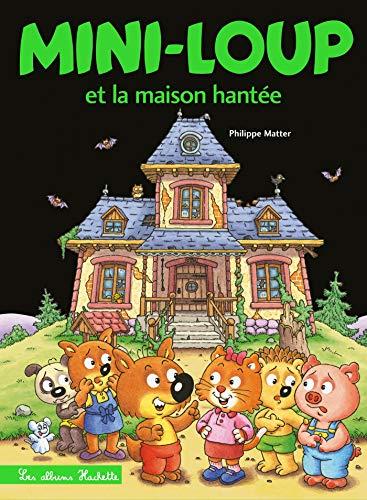 Mini-Loup et la maison hantée (French Edition)
