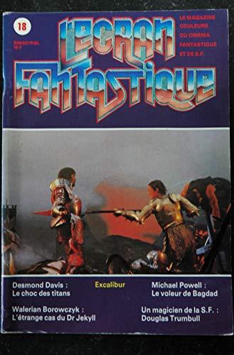 L'écran fantastique n° 18 * 1981 * EXCALIBUR Desmond Davis Walerian Borowczyk Michael Powell Douglas Trumbull