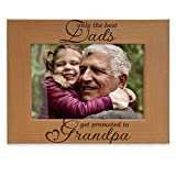 KATE POSH Only The Best Dads get Promoted to Grandpa Natural Wood Engraved Picture Frame. Best Grandpa Ever, Father's Day, Papa Gifts for Birthday, New Grandpa Gifts from Baby 4x6 Horizontal