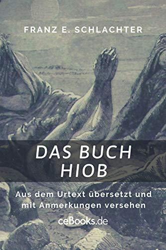 Das Buch Hiob: Aus dem Urtext übersetzt und mit Anmerkungen versehen