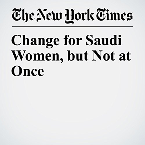 Change for Saudi Women, but Not at Once copertina