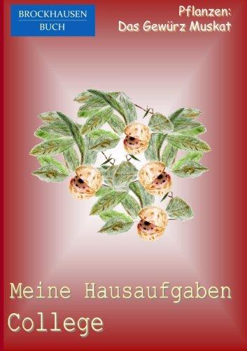 BROCKHAUSEN: Meine Hausaufgaben College: Pflanzen - Das Gewürz Muskat