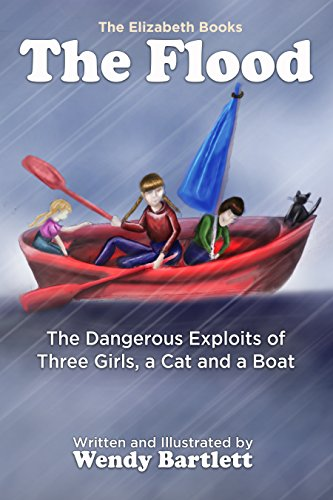 The Flood: The Dangerous Exploits of Three Girls, a Cat and a Boat (The Elizabeth Books Book 4) (English Edition)