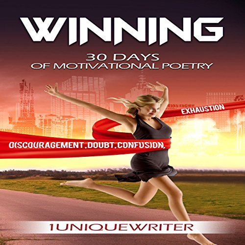 Winning: 30 Days of Motivational Poetry audiobook cover art