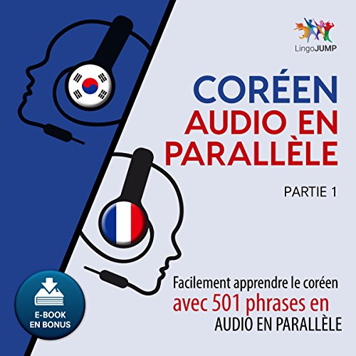 Coréen audio en parallèle - Facilement apprendre le coréen avec 501 phrases en audio en parallèle - Partie 1                   Written by:                                                                                                                                 Lingo Jump                               Narrated by:                                                                                                                                 Lingo Jump                      Length: 12 hrs and 43 mins     Not rated yet     Overall 0.0