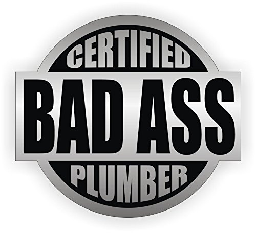 """Three (3) Best Seller""""Certified Bad Ass Plumber"""" - Hard Hat, Toolbox Stickers - USA Union"""