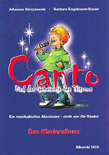 Canto und das Geheimnis des Tritonus, Klavieralbum: Ein musikalisches Abenteuer - nicht nur für Kinder (Ed.1610)