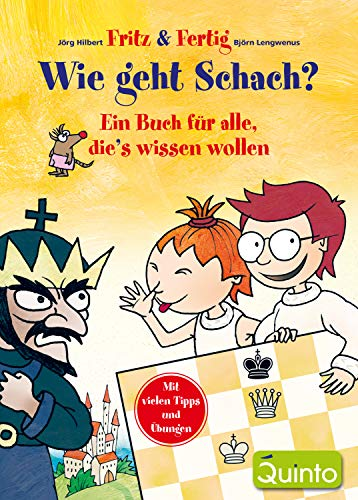 Fritz & Fertig - Wie geht Schach?: Ein Buch für alle, die's wissen wollen (Fritz & Fertig / Schach lernen)