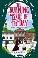 The Burning Issue of the Day (A Lady Hardcastle Mystery)