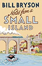 Notes From A Small Island by Bill Bryson (2015-07-30)