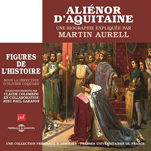 Couverture de Aliénor d'Aquitaine, une biographie expliquée