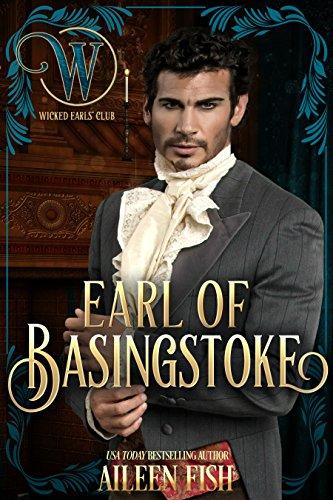 Earl of Basingstoke: Wicked Regency Romance (Wicked Earls' Club) (English Edition)