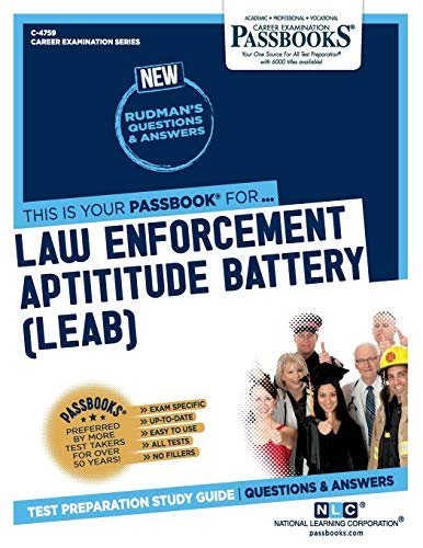 Law Enforcement Aptitude Battery (LEAB) (4759) (Career Examination Series)
