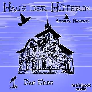 Das Erbe     Haus der Hüterin 1              Autor:                                                                                                                                 Andrea Habeney                               Sprecher:                                                                                                                                 Marlene Rauch                      Spieldauer: 3 Std. und 7 Min.     34 Bewertungen     Gesamt 4,5