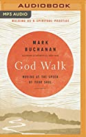 God Walk: Moving at the Speed of Your Soul