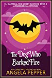 The Dog Who Barked Fire (Eli Carter & the Ghost Hackers Paranormal Mysteries Book 3)