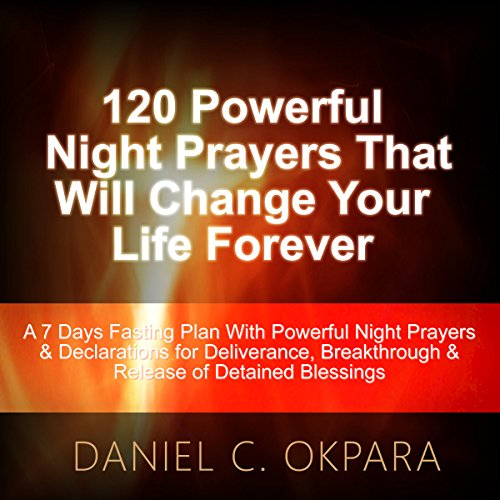 120 Powerful Night Prayers That Will Change Your Life Forever audiobook cover art