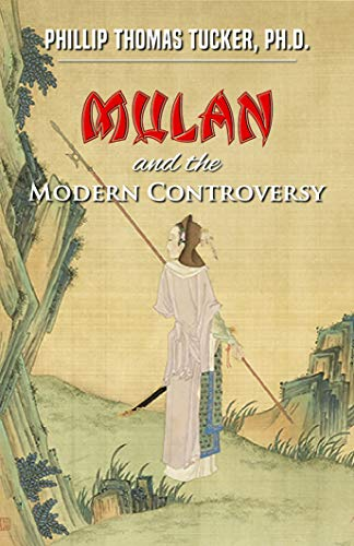 Mulan and the Modern Controversy: The Unconquerable Spirit of a Young and Courageous Chinese Warrior Woman (English Edition)