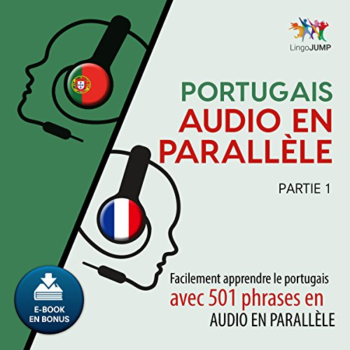 Portugais audio en parallèle - Facilement apprendre le portugais avec 501 phrases en audio en parallèle - Partie 1 [French Edition]                   Written by:                                                                                                                                 Lingo Jump                               Narrated by:                                                                                                                                 Lingo Jump                      Length: 10 hrs and 10 mins     Not rated yet     Overall 0.0